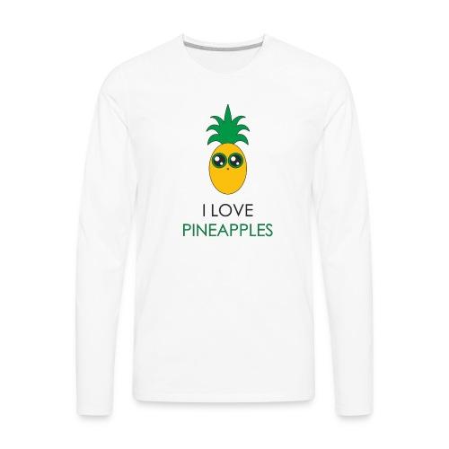 I Love Pineapples - Men's Premium Long Sleeve T-Shirt