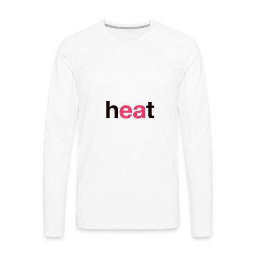 Heat - Men's Premium Long Sleeve T-Shirt