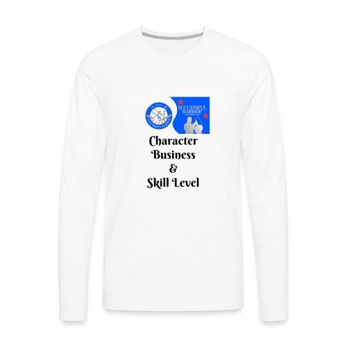 Character, Business & Skill Level - Men's Premium Long Sleeve T-Shirt
