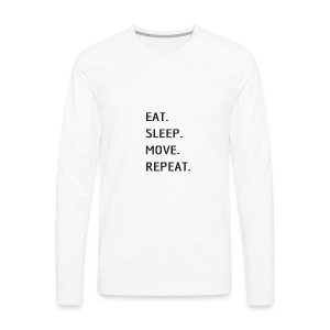Eat Sleep MOVE - Men's Premium Long Sleeve T-Shirt
