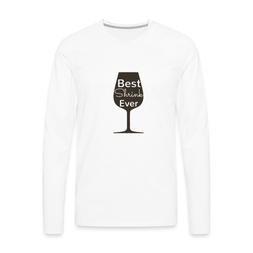 Alcohol Shrink Is The Best Shrink - Men's Premium Long Sleeve T-Shirt