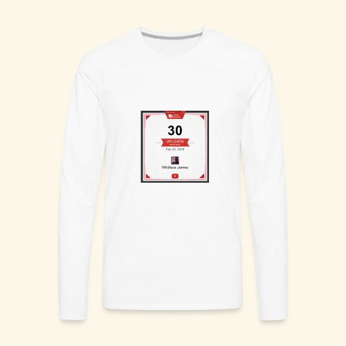 My youtube channel 30 uploads achievement - Men's Premium Long Sleeve T-Shirt