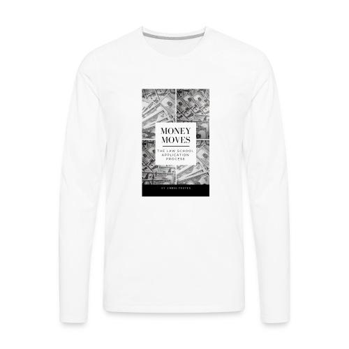 Money Moves 4 - Men's Premium Long Sleeve T-Shirt