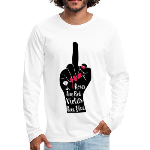 Roses Are Red Violets Are Blue - Men's Premium Long Sleeve T-Shirt