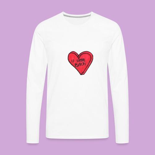 You Little B*tch - Men's Premium Long Sleeve T-Shirt