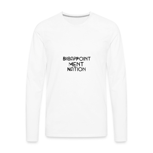 Disappointment Nation (Small as your self esteem) - Men's Premium Long Sleeve T-Shirt
