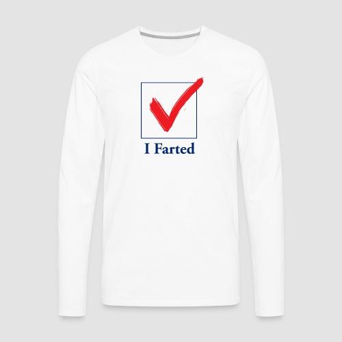 I Farted - Men's Premium Long Sleeve T-Shirt