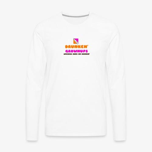 DRUNKEN GROWNUPS - Men's Premium Long Sleeve T-Shirt