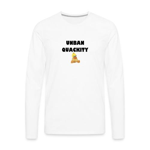 UNBAN QUACKITY - Men's Premium Long Sleeve T-Shirt