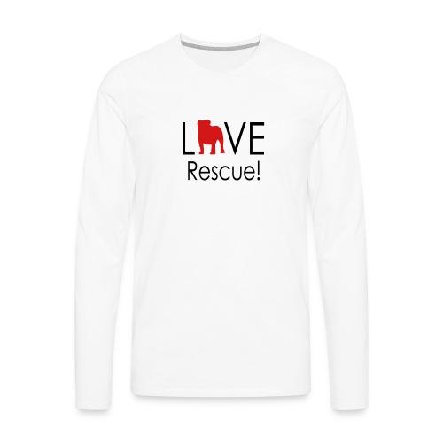 Love Rescue English Bulldog - Men's Premium Long Sleeve T-Shirt