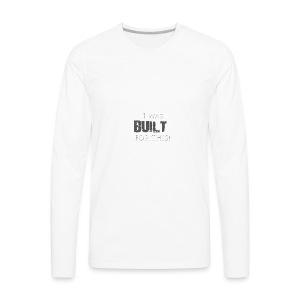 I_was_BUILT_t-shirt - Men's Premium Long Sleeve T-Shirt
