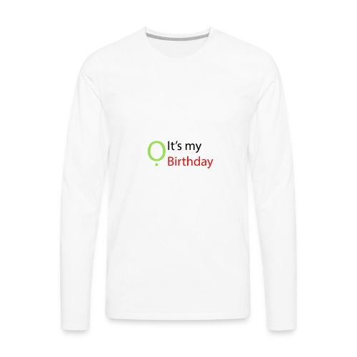 It's my Birthday - Men's Premium Long Sleeve T-Shirt