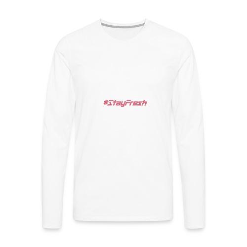 #StayFresh - Men's Premium Long Sleeve T-Shirt