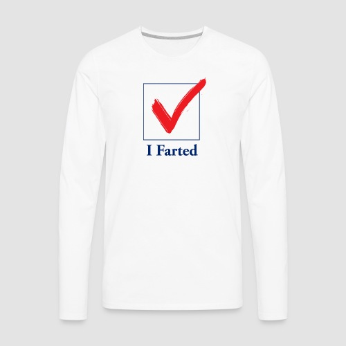 I Farted - Men's Premium Long Sleeve T-Shirt