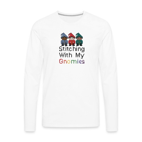 Stitching With My Gnomies - Men's Premium Long Sleeve T-Shirt