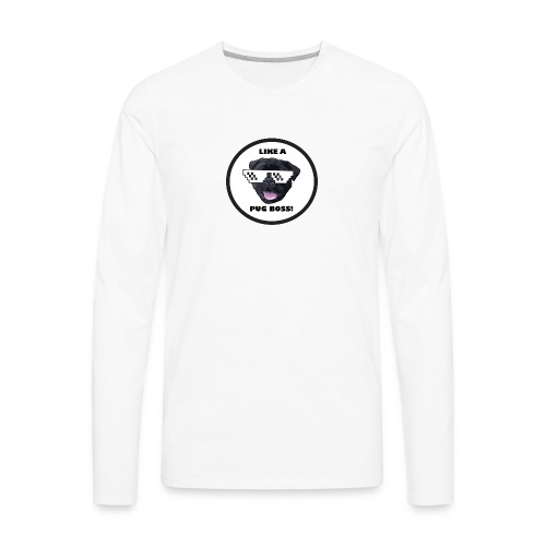Like a Pug Boss - Men's Premium Long Sleeve T-Shirt
