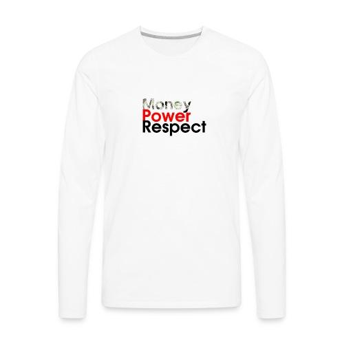 money-power-respect - Men's Premium Long Sleeve T-Shirt