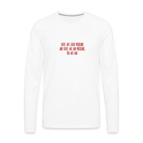 GOOD & BAD MUSICIANS - Men's Premium Long Sleeve T-Shirt