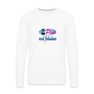 50 plus and fab - Men's Premium Long Sleeve T-Shirt