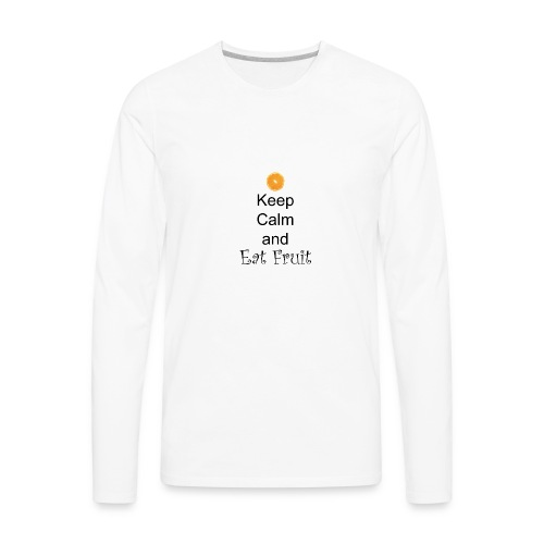 Keep-Calm-and-Eat-Fruit - Men's Premium Long Sleeve T-Shirt