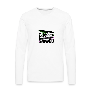 Chopped and Screwed - Men's Premium Long Sleeve T-Shirt
