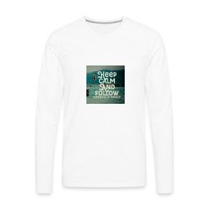Keep Calm and Follow BumpyAudios on Musical.ly - Men's Premium Long Sleeve T-Shirt