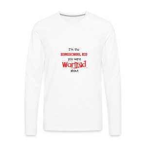 Homeschool Kid Warning - Men's Premium Long Sleeve T-Shirt