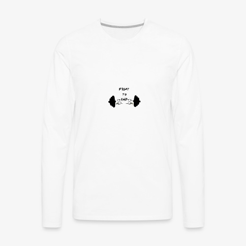 Fight To End - Men's Premium Long Sleeve T-Shirt