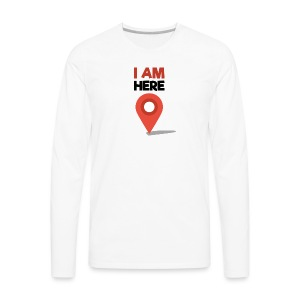 I Am Here - Men's Premium Long Sleeve T-Shirt