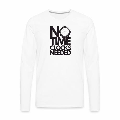Notimeclocksneeded - Men's Premium Long Sleeve T-Shirt