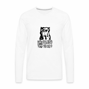YOU TALKING TO ME ? - Men's Premium Long Sleeve T-Shirt