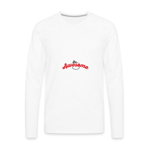 Be Awesome Smiley - Men's Premium Long Sleeve T-Shirt
