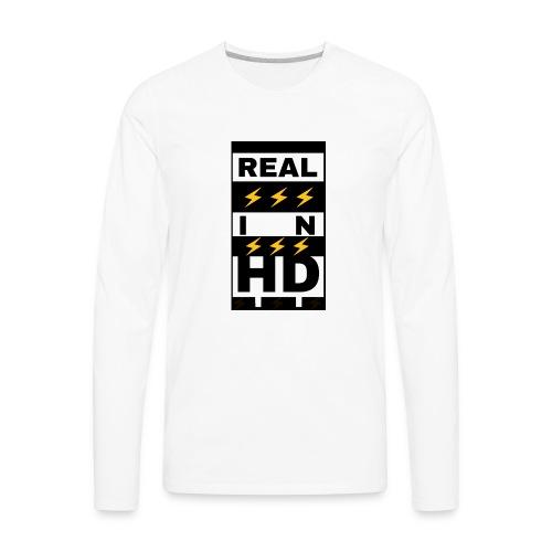 Real In HD - Men's Premium Long Sleeve T-Shirt