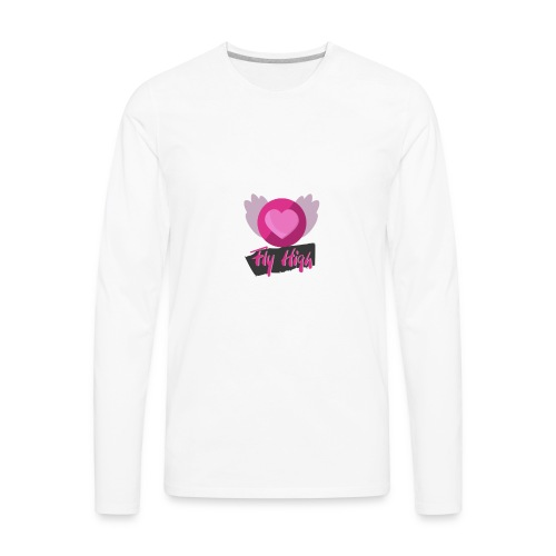 Fly HIGH! - Men's Premium Long Sleeve T-Shirt