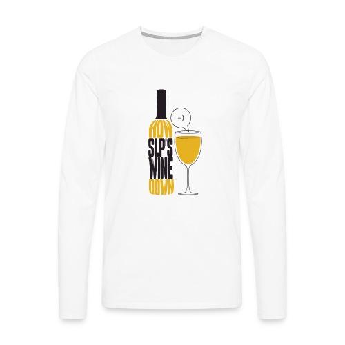How SLP's wine down - Men's Premium Long Sleeve T-Shirt