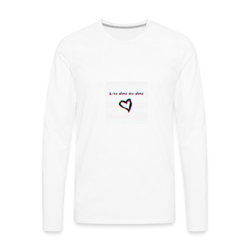 Lil Manny Live Alone Die Alone - Men's Premium Long Sleeve T-Shirt