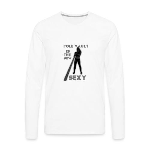 Pole vault is the new sexy - Men's Premium Long Sleeve T-Shirt