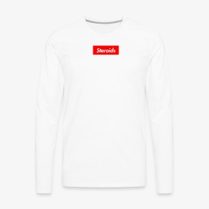 Steroids - Men's Premium Long Sleeve T-Shirt