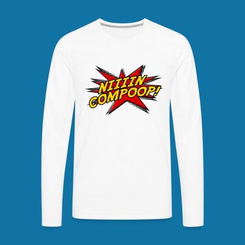 Niiiincompoop - Men's Premium Long Sleeve T-Shirt