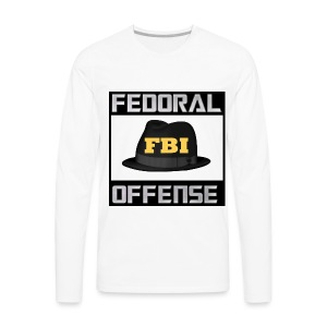 Fedoral Offense - Men's Premium Long Sleeve T-Shirt