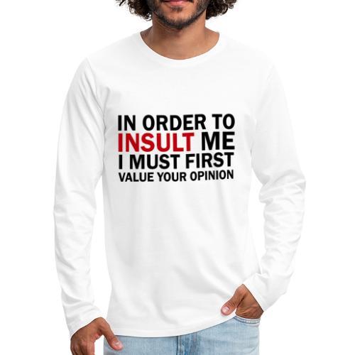Don't Insult Me - Men's Premium Long Sleeve T-Shirt