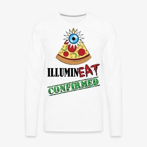 Illuminati / IlluminEAT CONFIRMED! - Men's Premium Long Sleeve T-Shirt