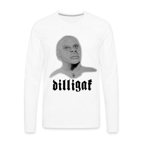 DILLIGAF - Men's Premium Long Sleeve T-Shirt
