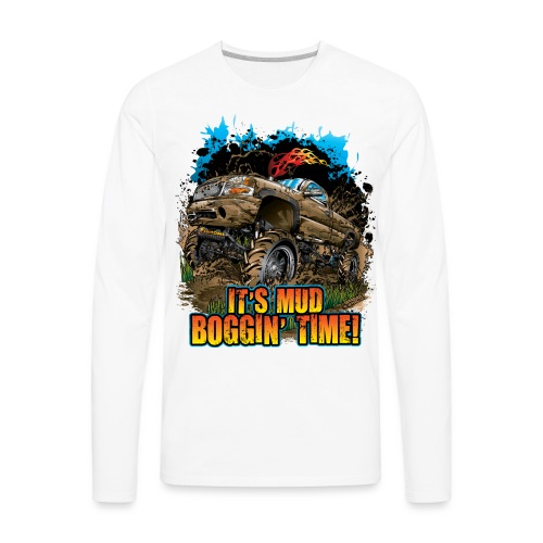 Mud Bogging Time - Men's Premium Long Sleeve T-Shirt