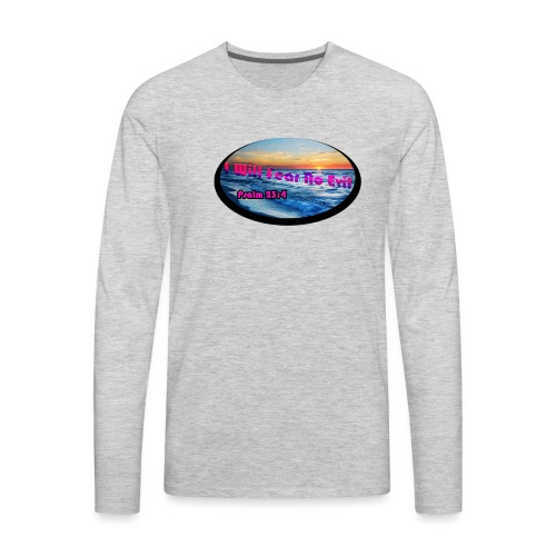 I will fear no evil tee - Men's Premium Long Sleeve T-Shirt