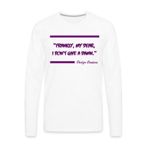 FRANKLY MY DEAR PURPLE - Men's Premium Long Sleeve T-Shirt