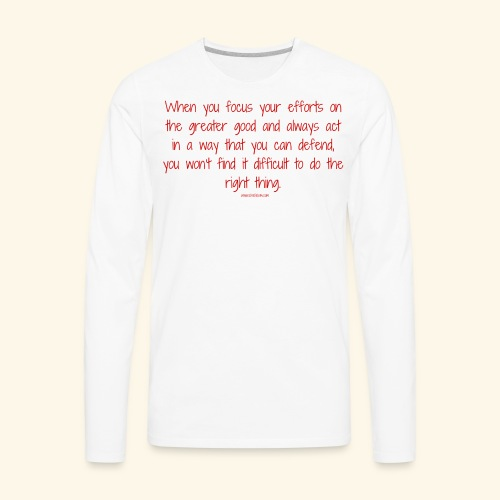 focus on the greater good - Men's Premium Long Sleeve T-Shirt