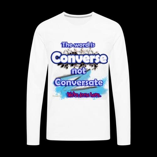 Converse not Conversate - Men's Premium Long Sleeve T-Shirt