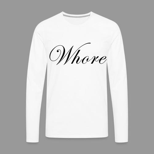 Whore - Men's Premium Long Sleeve T-Shirt