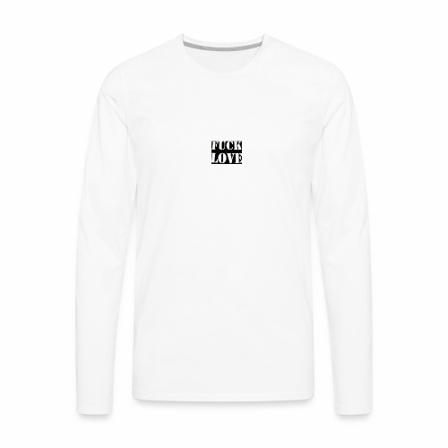 fuck love - Men's Premium Long Sleeve T-Shirt
